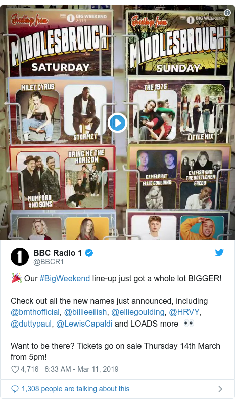 Twitter post by @BBCR1: 🎉 Our #BigWeekend line-up just got a whole lot BIGGER!Check out all the new names just announced, including @bmthofficial, @billieeilish, @elliegoulding, @HRVY, @duttypaul, @LewisCapaldi and LOADS more  👀Want to be there? Tickets go on sale Thursday 14th March from 5pm!