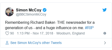 Twitter post by @BBCSimonMcCoy: Remembering Richard Baker- THE newsreader for a generation of us - and a huge influence on me. #RIP