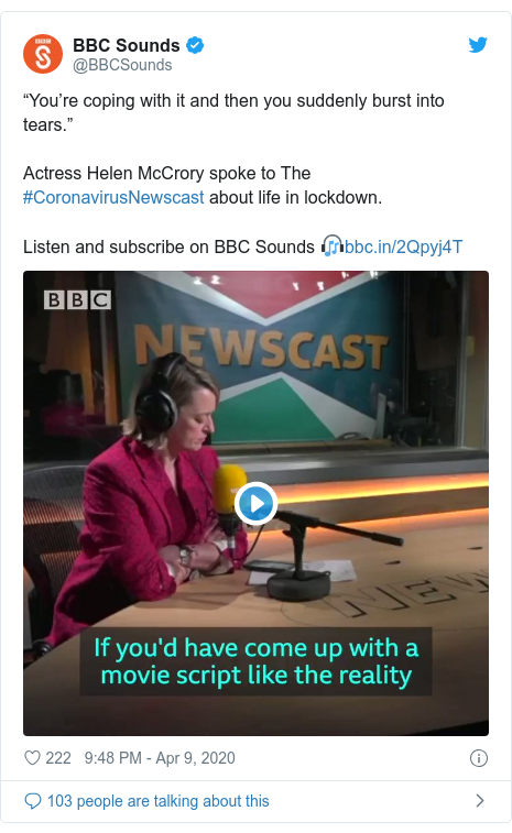 """Twitter post by @BBCSounds: """"You're coping with it and then you suddenly burst into tears.""""Actress Helen McCrory spoke to The #CoronavirusNewscast about life in lockdown. Listen and subscribe on BBC Sounds 🎧"""