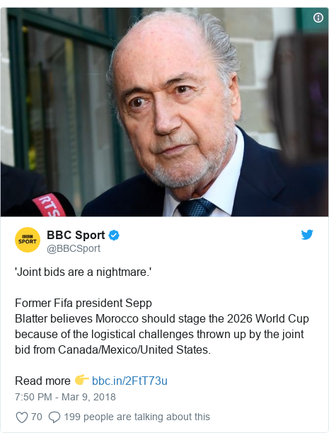 Twitter post by @BBCSport: 'Joint bids are a nightmare.'Former Fifa president Sepp Blatter believes Morocco should stage the 2026 World Cup because of the logistical challenges thrown up by the joint bid from Canada/Mexico/United States.Read more 👉