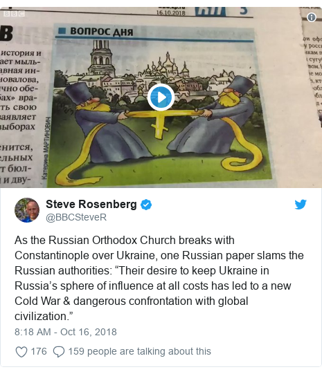 "Twitter post by @BBCSteveR: As the Russian Orthodox Church breaks with Constantinople over Ukraine, one Russian paper slams the Russian authorities  ""Their desire to keep Ukraine in Russia's sphere of influence at all costs has led to a new Cold War & dangerous confrontation with global civilization."""