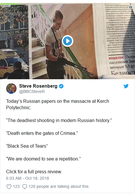 """Twitter post by @BBCSteveR: Today's Russian papers on the massacre at Kerch Polytechnic  """"The deadliest shooting in modern Russian history.""""""""Death enters the gates of Crimea.""""""""Black Sea of Tears""""""""We are doomed to see a repetition.""""Click for a full press review."""