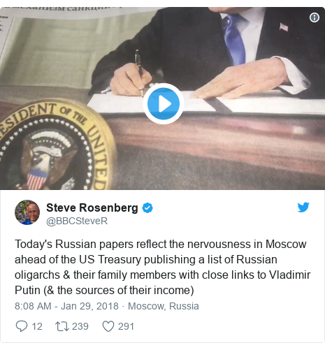 Twitter post by @BBCSteveR: Today's Russian papers reflect the nervousness in Moscow ahead of the US Treasury publishing a list of Russian oligarchs & their family members with close links to Vladimir Putin (& the sources of their income)
