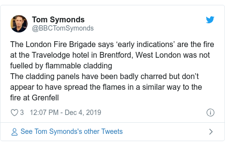 Twitter post by @BBCTomSymonds: The London Fire Brigade says 'early indications' are the fire at the Travelodge hotel in Brentford, West London was not fuelled by flammable claddingThe cladding panels have been badly charred but don't appear to have spread the flames in a similar way to the fire at Grenfell