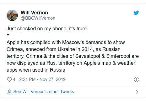 Twitter post by @BBCWillVernon: Just checked on my phone, it's true!=Apple has complied with Moscow's demands to show Crimea, annexed from Ukraine in 2014, as Russian territory. Crimea & the cities of Sevastopol & Simferopol are now displayed as Rus. territory on Apple's map & weather apps when used in Russia