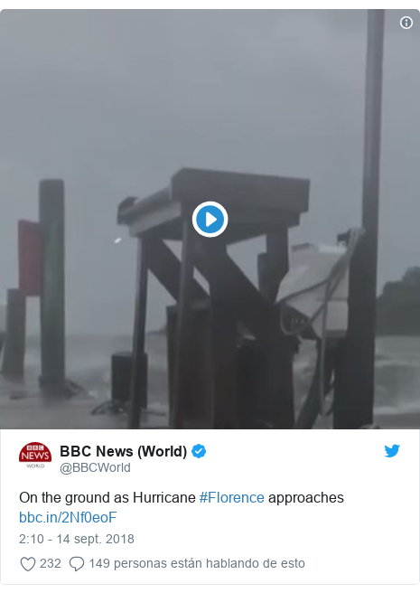 Publicación de Twitter por @BBCWorld: On the ground as Hurricane #Florence approaches