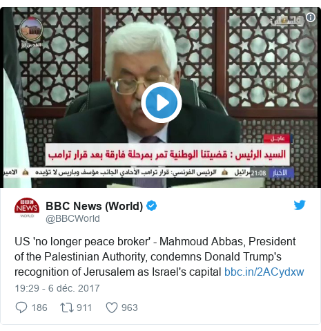 Twitter publication par @BBCWorld: US 'no longer peace broker' - Mahmoud Abbas, President of the Palestinian Authority, condemns Donald Trump's recognition of Jerusalem as Israel's capital