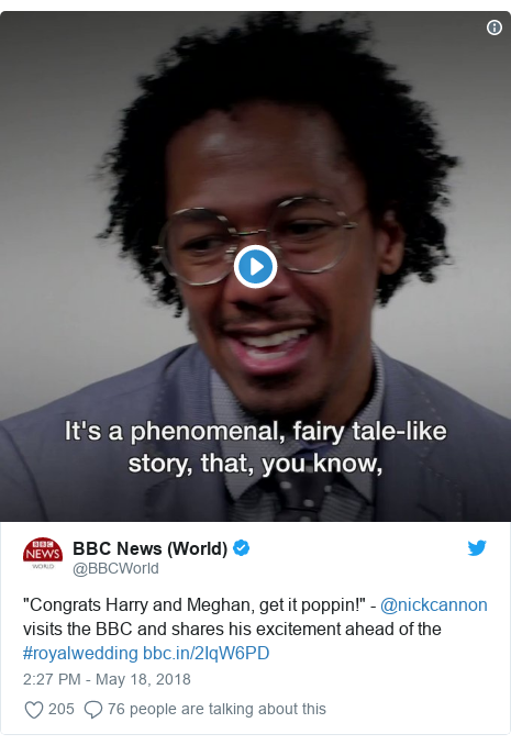 """Twitter post by @BBCWorld: """"Congrats Harry and Meghan, get it poppin!"""" - @nickcannon visits the BBC and shares his excitement ahead of the #royalwedding"""