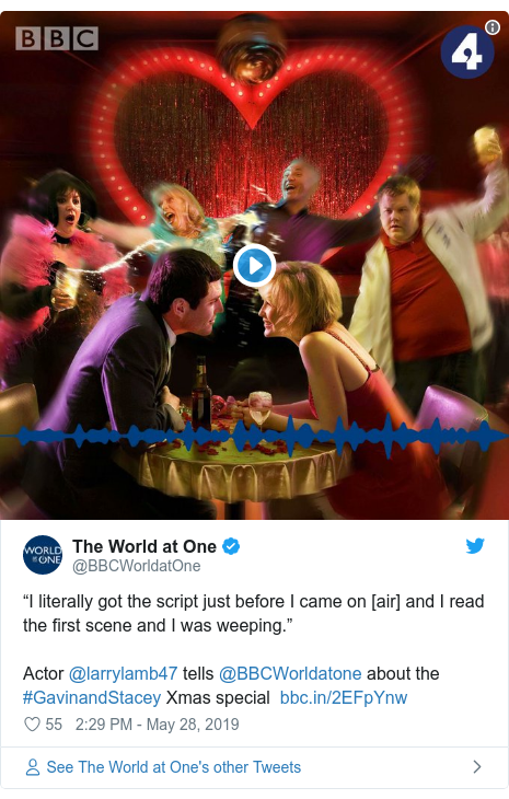 """Twitter post by @BBCWorldatOne: """"I literally got the script just before I came on [air] and I read the first scene and I was weeping.""""Actor @larrylamb47 tells @BBCWorldatone about the #GavinandStacey Xmas special"""