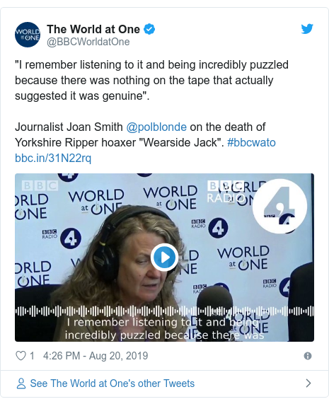 """Twitter post by @BBCWorldatOne: """"I remember listening to it and being incredibly puzzled because there was nothing on the tape that actually suggested it was genuine"""".Journalist Joan Smith @polblonde on the death of Yorkshire Ripper hoaxer """"Wearside Jack"""". #bbcwato"""