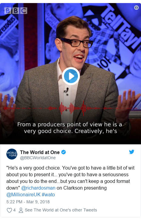 """Twitter post by @BBCWorldatOne: """"He's a very good choice. You've got to have a little bit of wit about you to present it... you've got to have a seriousness about you to do the end...but you can't keep a good format down"""" @richardosman on Clarkson presenting @MillionaireUK #wato"""
