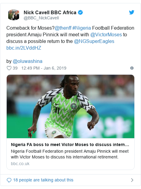Twitter post by @BBC_NickCavell: Comeback for Moses?@thenff #Nigeria Football Federation president Amaju Pinnick will meet with @VictorMoses to discuss a possible return to the @NGSuperEagles by @oluwashina
