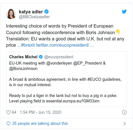 Twitter post by @BBCkatyaadler: Interesting choice of words by President of European Council following videoconference with Boris Johnson👇Translation  EU wants a good deal with U.K. but not at any price .. #brexit