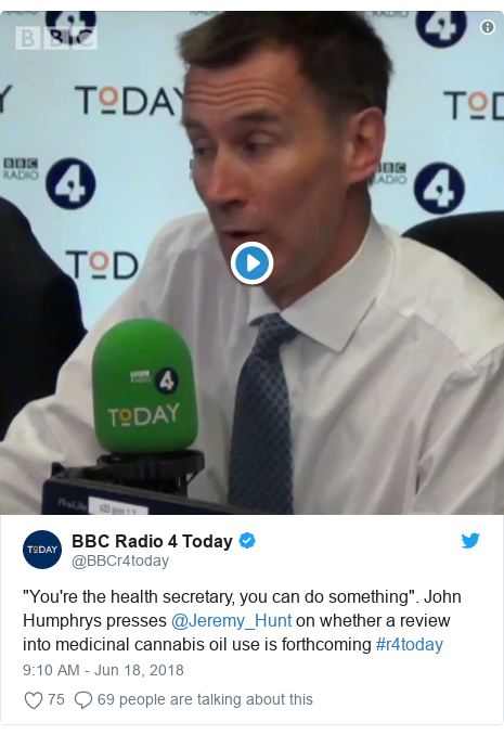 """Twitter post by @BBCr4today: """"You're the health secretary, you can do something"""". John Humphrys presses @Jeremy_Hunt on whether a review into medicinal cannabis oil use is forthcoming #r4today"""