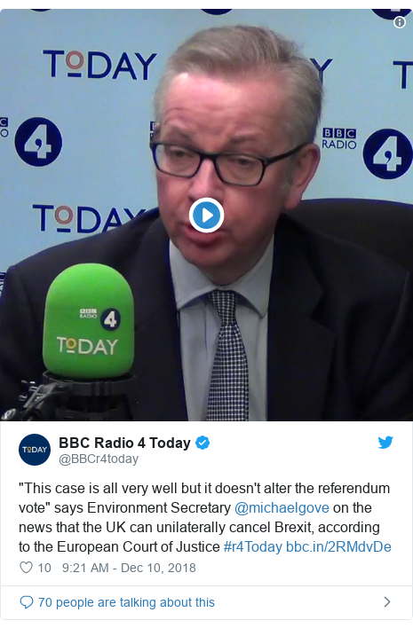 "Twitter post by @BBCr4today: ""This case is all very well but it doesn't alter the referendum vote"" says Environment Secretary @michaelgove on the news that the UK can unilaterally cancel Brexit, according to the European Court of Justice #r4Today"