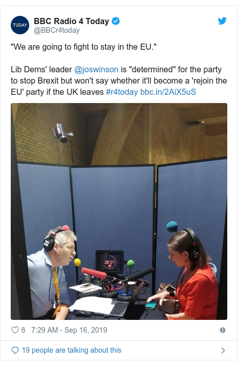 "Twitter post by @BBCr4today: ""We are going to fight to stay in the EU.""Lib Dems' leader @joswinson is ""determined"" for the party to stop Brexit but won't say whether it'll become a 'rejoin the EU' party if the UK leaves #r4today"