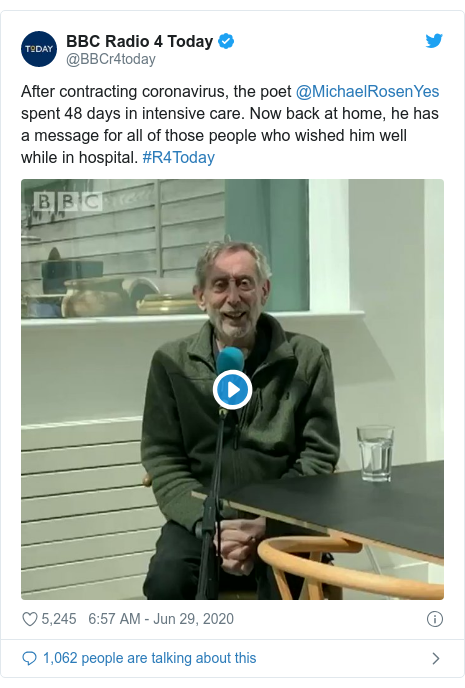 Twitter post by @BBCr4today: After contracting coronavirus, the poet @MichaelRosenYes spent 48 days in intensive care. Now back at home, he has a message for all of those people who wished him well while in hospital. #R4Today
