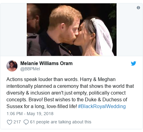 Twitter post by @BBPMel: Actions speak louder than words. Harry & Meghan intentionally planned a ceremony that shows the world that diversity & inclusion aren't just empty, politically correct concepts. Bravo! Best wishes to the Duke & Duchess of Sussex for a long, love-filled life! #BlackRoyalWedding