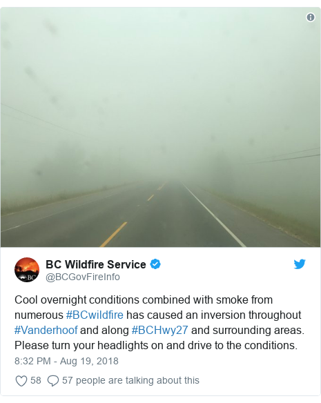 Twitter post by @BCGovFireInfo: Cool overnight conditions combined with smoke from numerous #BCwildfire has caused an inversion throughout #Vanderhoof and along #BCHwy27 and surrounding areas. Please turn your headlights on and drive to the conditions.