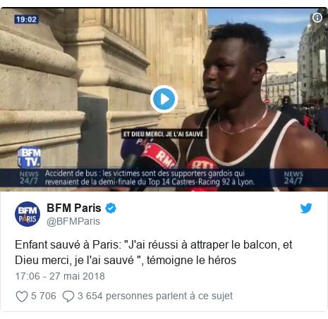 """Twitter publication par @BFMParis: Enfant sauvé à Paris  """"J'ai réussi à attraper le balcon, et Dieu merci, je l'ai sauvé """", témoigne le héros"""