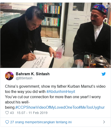 Twitter pesan oleh @BSintash: China's government, show my father Kurban Mamut's video too the way you did with #AbdurihimHeyitYou've cut our connection for more than one year! I worry about his well-being.#CCPShowVideoOfMyLovedOneToo#MeTooUyghur