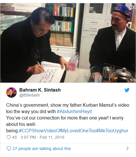 Twitter постту @BSintash жазды: China's government, show my father Kurban Mamut's video too the way you did with #AbdurihimHeyitYou've cut our connection for more than one year! I worry about his well-being.#CCPShowVideoOfMyLovedOneToo#MeTooUyghur