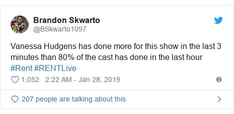 Twitter post by @BSkwarto1097: Vanessa Hudgens has done more for this show in the last 3 minutes than 80% of the cast has done in the last hour #Rent #RENTLive