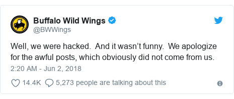 Twitter post by @BWWings: Well, we were hacked.  And it wasn't funny.  We apologize for the awful posts, which obviously did not come from us.