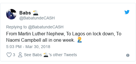 Twitter post by @BabatundeCASH: From Martin Luther Nephew, To Lagos on lock down, To Naomi Campbell all in one week. 🤦♂️