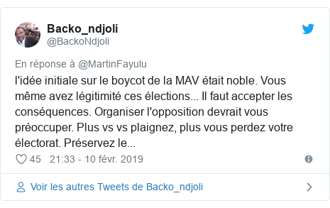 Twitter publication par @BackoNdjoli: l'idée initiale sur le boycot de la MAV était noble. Vous même avez légitimité ces élections... Il faut accepter les conséquences. Organiser l'opposition devrait vous préoccuper. Plus vs vs plaignez, plus vous perdez votre électorat. Préservez le...