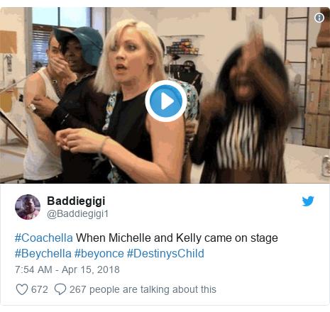Twitter post by @Baddiegigi1: #Coachella When Michelle and Kelly came on stage #Beychella #beyonce #DestinysChild