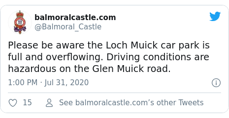 Twitter post by @Balmoral_Castle: Please be aware the Loch Muick car park is full and overflowing. Driving conditions are hazardous on the Glen Muick road.