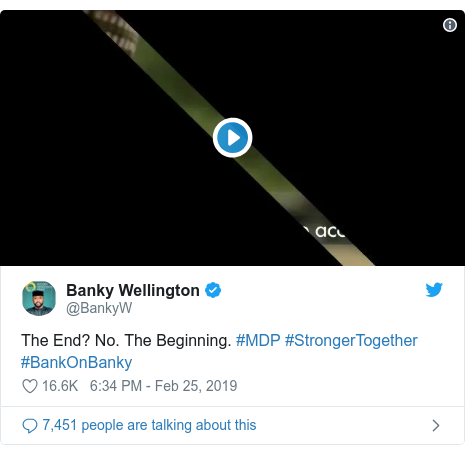 Twitter post by @BankyW: The End? No. The Beginning. #MDP #StrongerTogether #BankOnBanky