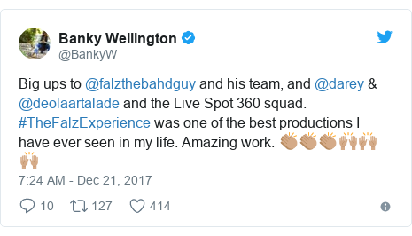 Twitter post by @BankyW: Big ups to @falzthebahdguy and his team, and @darey & @deolaartalade and the Live Spot 360 squad. #TheFalzExperience was one of the best productions I have ever seen in my life. Amazing work. 👏🏽👏🏽👏🏽🙌🏽🙌🏽🙌🏽