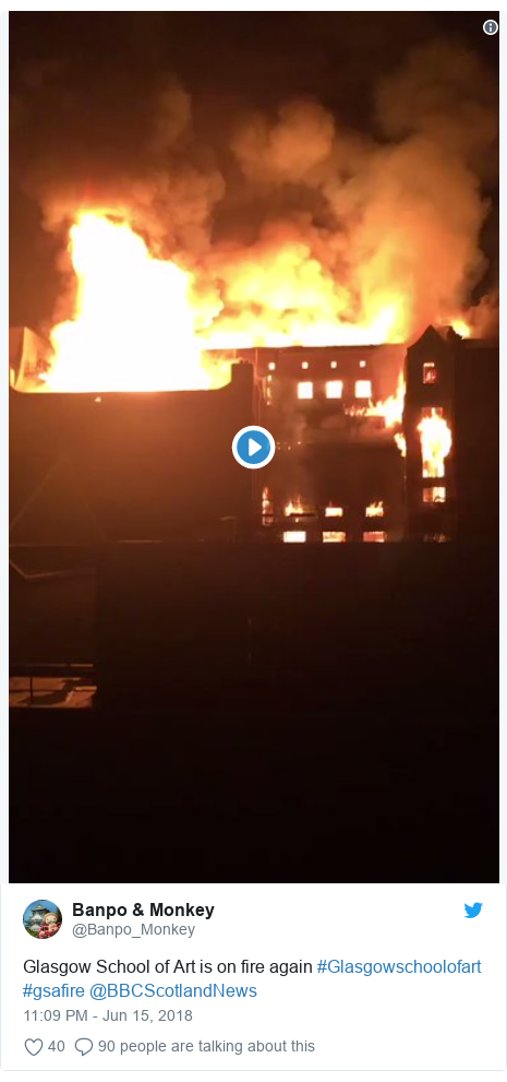 Twitter post by @Banpo_Monkey: Glasgow School of Art is on fire again #Glasgowschoolofart #gsafire @BBCScotlandNews