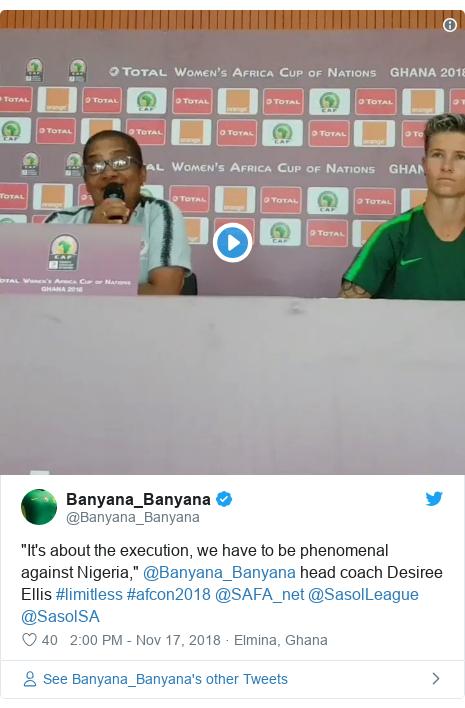 "Twitter post by @Banyana_Banyana: ""It's about the execution, we have to be phenomenal against Nigeria,"" @Banyana_Banyana head coach Desiree Ellis #limitless #afcon2018 @SAFA_net @SasolLeague @SasolSA"