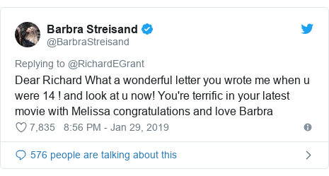 Twitter post by @BarbraStreisand: Dear Richard What a wonderful letter you wrote me when u were 14 ! and look at u now! You're terrific in your latest movie with Melissa congratulations and love Barbra