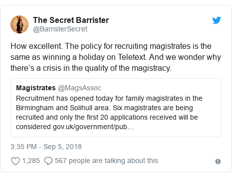 Twitter post by @BarristerSecret: How excellent. The policy for recruiting magistrates is the same as winning a holiday on Teletext. And we wonder why there's a crisis in the quality of the magistracy.