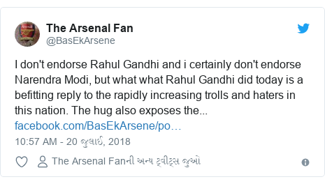 Twitter post by @BasEkArsene: I don't endorse Rahul Gandhi and i certainly don't endorse Narendra Modi, but what what Rahul Gandhi did today is a befitting reply to the rapidly increasing trolls and haters in this nation. The hug also exposes the...