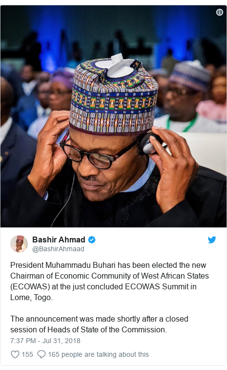 Twitter post by @BashirAhmaad: President Muhammadu Buhari has been elected the new Chairman of Economic Community of West African States (ECOWAS) at the just concluded ECOWAS Summit in Lome, Togo.The announcement was made shortly after a closed session of Heads of State of the Commission.