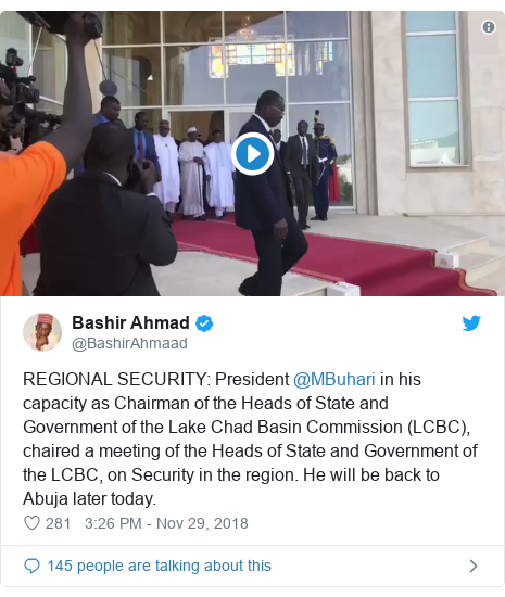 Twitter post by @BashirAhmaad: REGIONAL SECURITY  President @MBuhari in his capacity as Chairman of the Heads of State and Government of the Lake Chad Basin Commission (LCBC), chaired a meeting of the Heads of State and Government of the LCBC, on Security in the region. He will be back to Abuja later today.