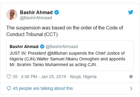 Twitter post by @BashirAhmaad: The suspension was based on the order of the Code of Conduct Tribunal (CCT).