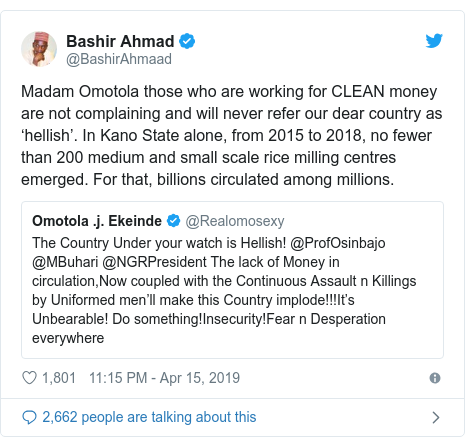 Twitter post by @BashirAhmaad: Madam Omotola those who are working for CLEAN money are not complaining and will never refer our dear country as 'hellish'. In Kano State alone, from 2015 to 2018, no fewer than 200 medium and small scale rice milling centres emerged. For that, billions circulated among millions.