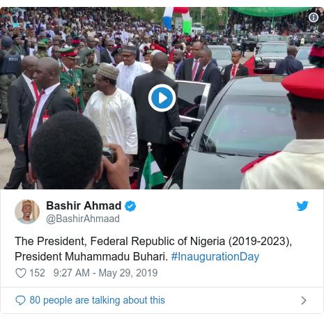 Twitter post by @BashirAhmaad: The President, Federal Republic of Nigeria (2019-2023), President Muhammadu Buhari. #InaugurationDay