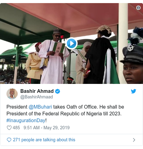 Twitter post by @BashirAhmaad: President @MBuhari takes Oath of Office. He shall be President of the Federal Republic of Nigeria till 2023. #InaugurationDay!