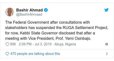 Twitter wallafa daga @BashirAhmaad: The Federal Government after consultations with stakeholders has suspended the RUGA Settlement Project, for now, Kebbi State Governor disclosed that after a meeting with Vice President, Prof. Yemi Osinbajo.