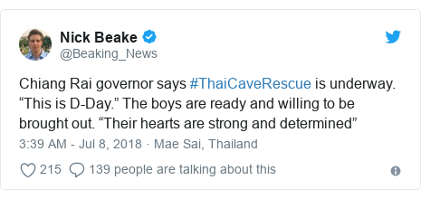 """Twitter post by @Beaking_News: Chiang Rai governor says #ThaiCaveRescue is underway. """"This is D-Day."""" The boys are ready and willing to be brought out. """"Their hearts are strong and determined"""""""