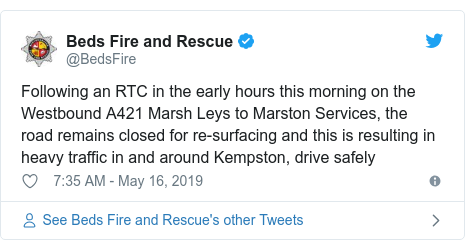 Twitter post by @BedsFire: Following an RTC in the early hours this morning on the Westbound A421 Marsh Leys to Marston Services, the road remains closed for re-surfacing and this is resulting in heavy traffic in and around Kempston, drive safely