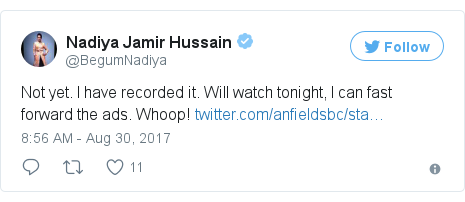 Twitter post by @BegumNadiya: Not yet. I have recorded it. Will watch tonight, I can fast forward the  ads. Whoop! https //t.co/Qb8xNckmeZ