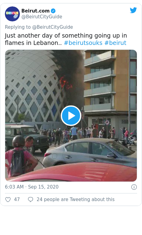Twitter post by @BeirutCityGuide: Just another day of something going up in flames in Lebanon.. #beirutsouks #beirut
